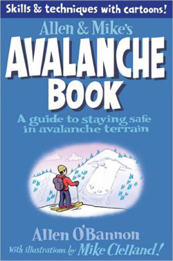 Mike and Allen's Avalanche Book by Allen O'Bannon and Mike Clelland
