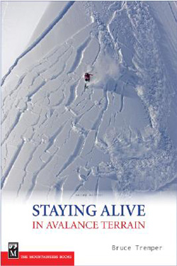 Staying Alive in Avalanche Terrain by Bruce Tremper