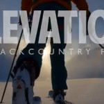 Powderwhore Productions presents Elevation: A Backcountry Ski Film